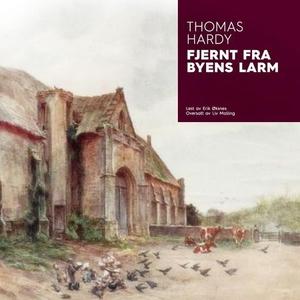 Fjernt fra byens larm (lydbok) av Thomas Hard