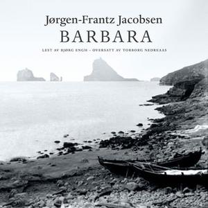 Barbara (lydbok) av Jørgen-Frantz Jacobsen