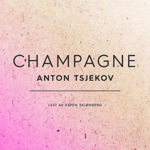 Champagne (lydbok) av Anton Tsjekhov