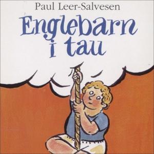 Englebarn i tau (lydbok) av Paul Leer-Salvese