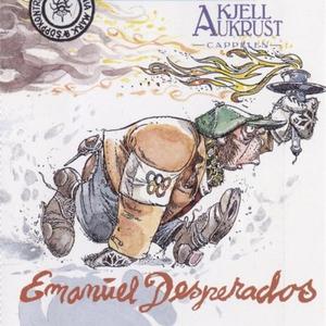 Emanuel Desperados (lydbok) av Kjell Aukrust