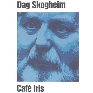 Café Iris (lydbok) av Dag Skogheim