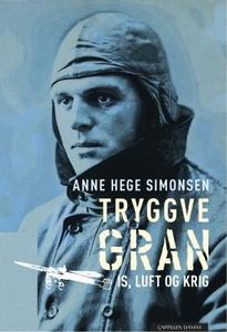 Tryggve Gran (ebok) av Anne Hege Simonsen