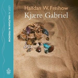 Kjære Gabriel (lydbok) av Halfdan W. Freihow