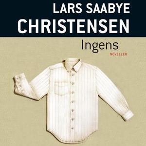 Ingens (lydbok) av Lars Saabye Christensen