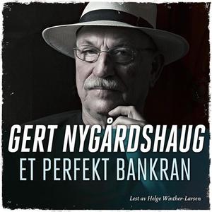Et perfekt bankran (lydbok) av Gert Nygårdsha