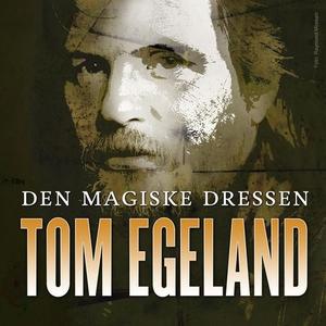 Den magiske dressen (lydbok) av Tom Egeland