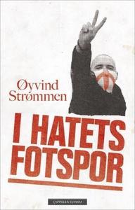 I hatets fotspor (ebok) av Øyvind Strømmen