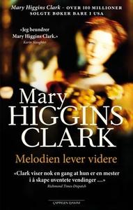 Melodien lever videre (ebok) av Mary Higgins