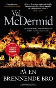 På en brennende bro (ebok) av Val McDermid