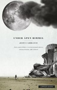 Under åpen himmel (ebok) av Jesús Carrasco