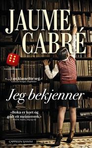 Jeg bekjenner (ebok) av Jaume Cabré