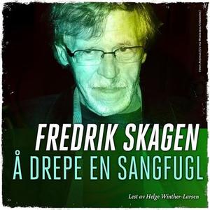 Å drepe en sangfugl (lydbok) av Fredrik Skage