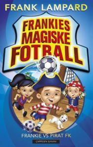 Frankie vs Pirat FK (ebok) av Frank Lampard