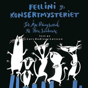 Fellini og konsertmysteriet (lydbok) av Tor Å