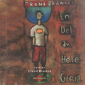 En del av hele greia (lydbok) av Trond Brænne