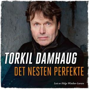 Det nesten perfekte (lydbok) av Torkil Damhau