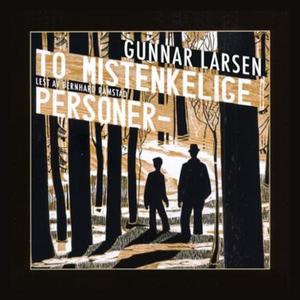 To mistenkelige personer (lydbok) av Gunnar L