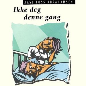 Ikke deg denne gang (lydbok) av Aase Foss Abr