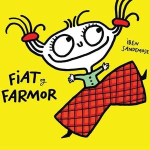 Fiat og Farmor (lydbok) av Iben Sandemose