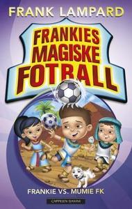 Frankie vs Mumie FK (ebok) av Frank Lampard