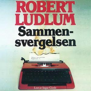 Sammensvergelsen (lydbok) av Robert Ludlum