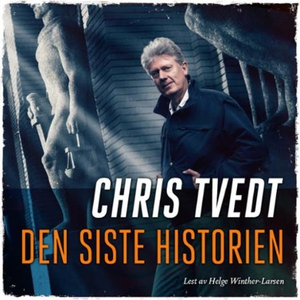 Den siste historien (lydbok) av Chris Tvedt