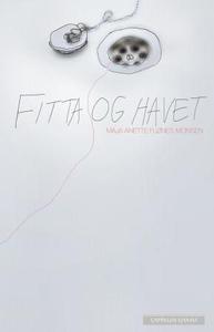 Fitta og havet (ebok) av Maja Anette Flønes M