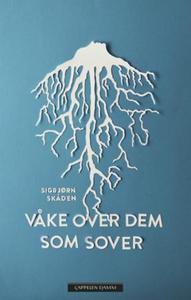 Våke over dem som sover (ebok) av Sigbjørn Sk