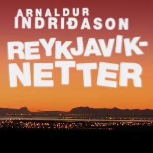 Reykjaviknetter (lydbok) av Arnaldur Indriðas