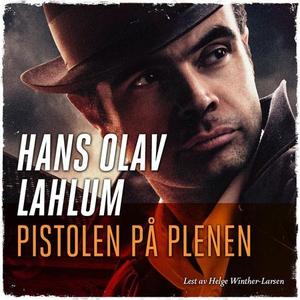 Pistolen på plenen (lydbok) av Hans Olav Lahl