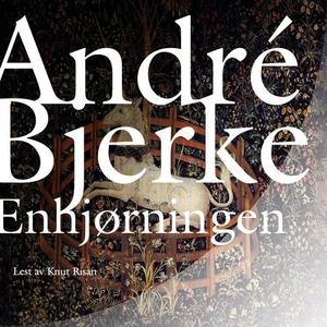 Enhjørningen (lydbok) av André Bjerke