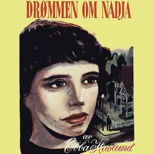 Drømmen om Nadja (lydbok) av Ebba Haslund