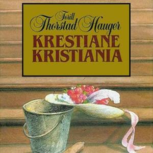 Krestiane Kristiania (lydbok) av Torill Thors