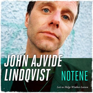 Notene (lydbok) av John Ajvide Lindqvist