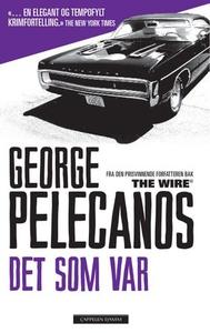 Det som var (ebok) av George P. Pelecanos