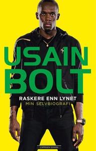 Raskere enn lynet (ebok) av Usain Bolt