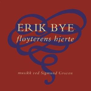 Fløyterens hjerte (lydbok) av Erik Bye, Sigmu