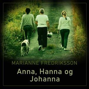Anna, Hanna og Johanna (lydbok) av Marianne F