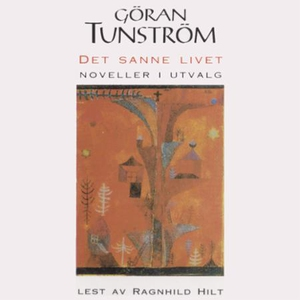 Det sanne livet (lydbok) av Göran Tunström