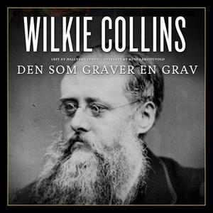 Den som graver en grav (lydbok) av Wilkie Col