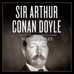 Silver blaze (lydbok) av Arthur Conan Doyle