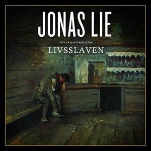 Livsslaven (lydbok) av Jonas Lie