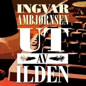 Ut av ilden (lydbok) av Ingvar Ambjørnsen