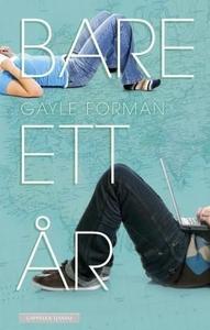 Bare ett år (ebok) av Gayle Forman
