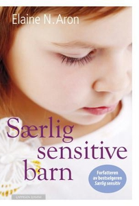 Særlig sensitive barn (ebok) av Elaine N. Aro