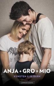 Anja + Gro = Mio (ebok) av Anja Hammerseng-Ed
