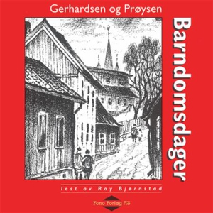Barndomsdager (lydbok) av Einar Gerhardsen, A