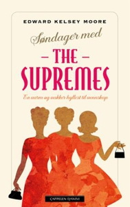 Søndager med The Supremes (ebok) av Edward Ke