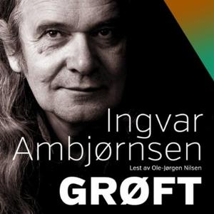Grøft (lydbok) av Ingvar Ambjørnsen